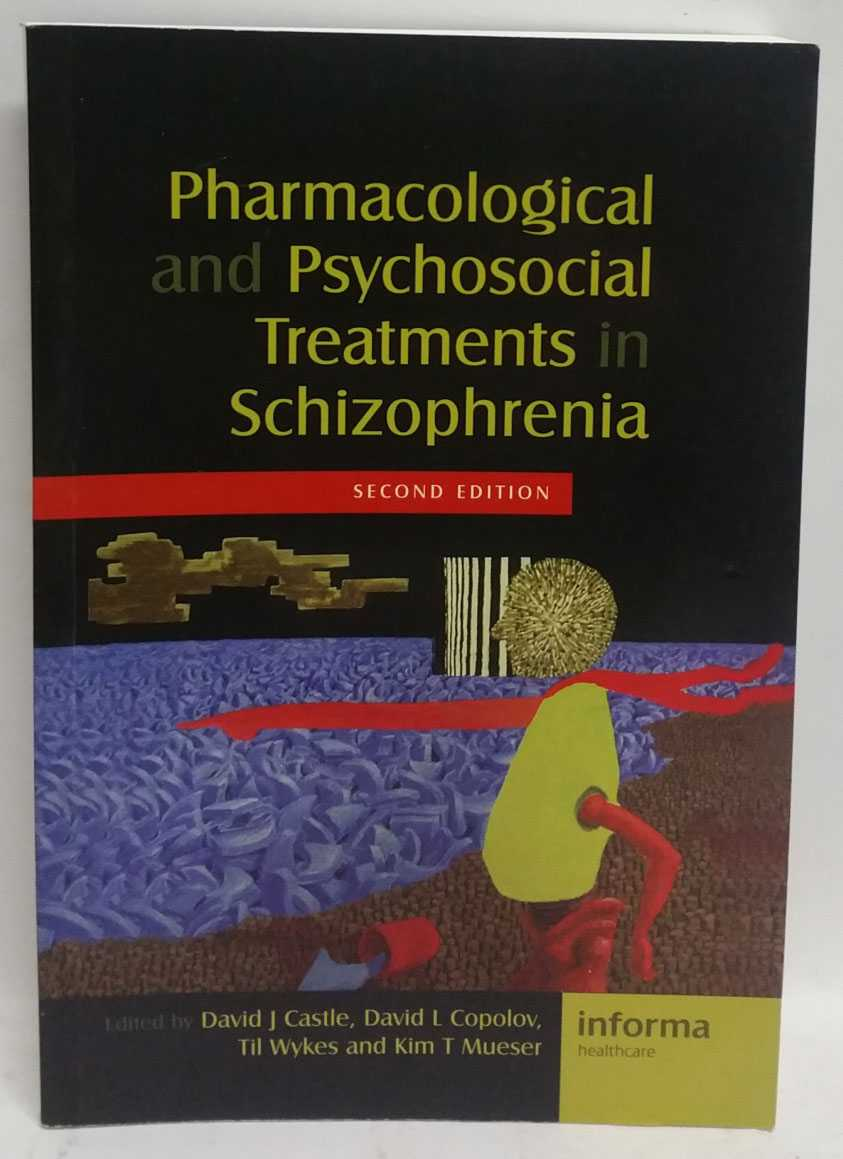 Pharmacological and Psychosocial Treatments in Schizophrenia, David J. Castle; David L. Copolov; Til Wykes; Kim T. Mueser