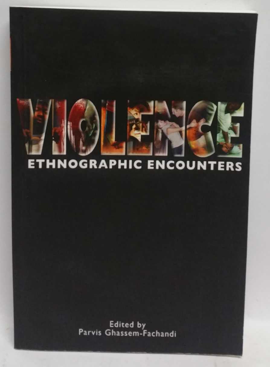 Violence: Ethnogrpahic Encounters, Parvis Ghassem-Fachandi