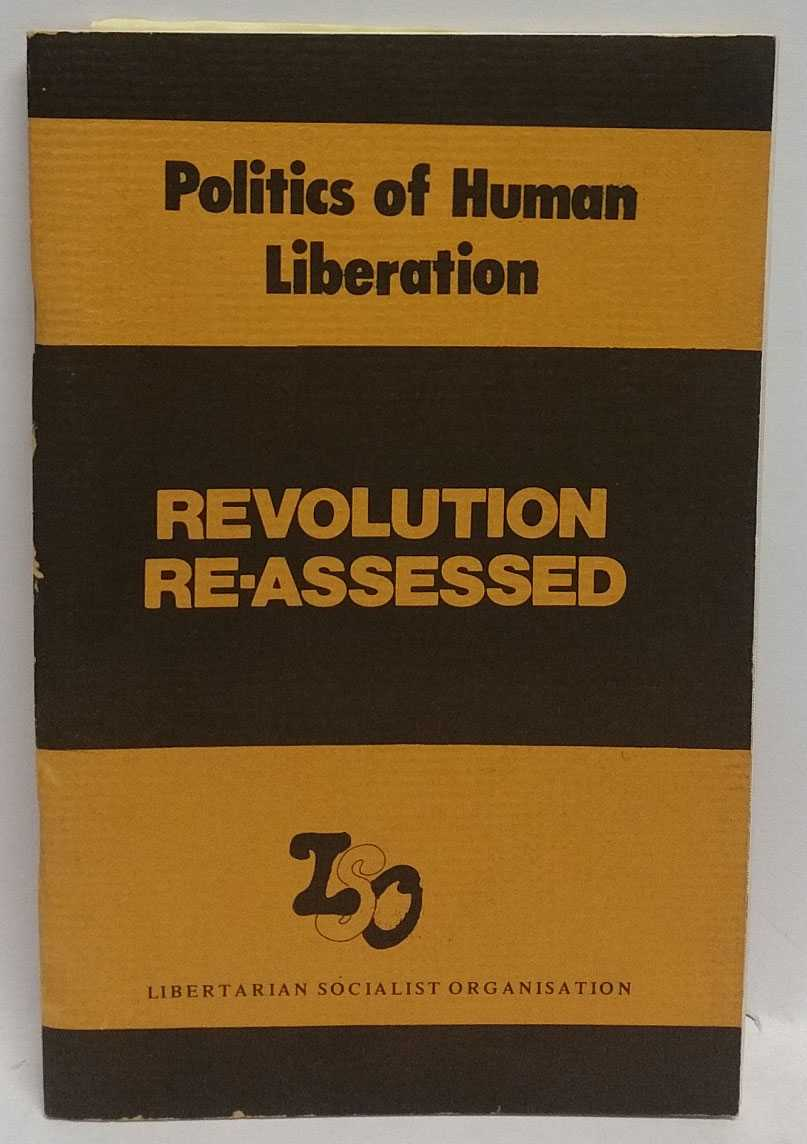 Politics of Human Liberation: Revolution Re-Assessed, Libertarian Socialist Organisation