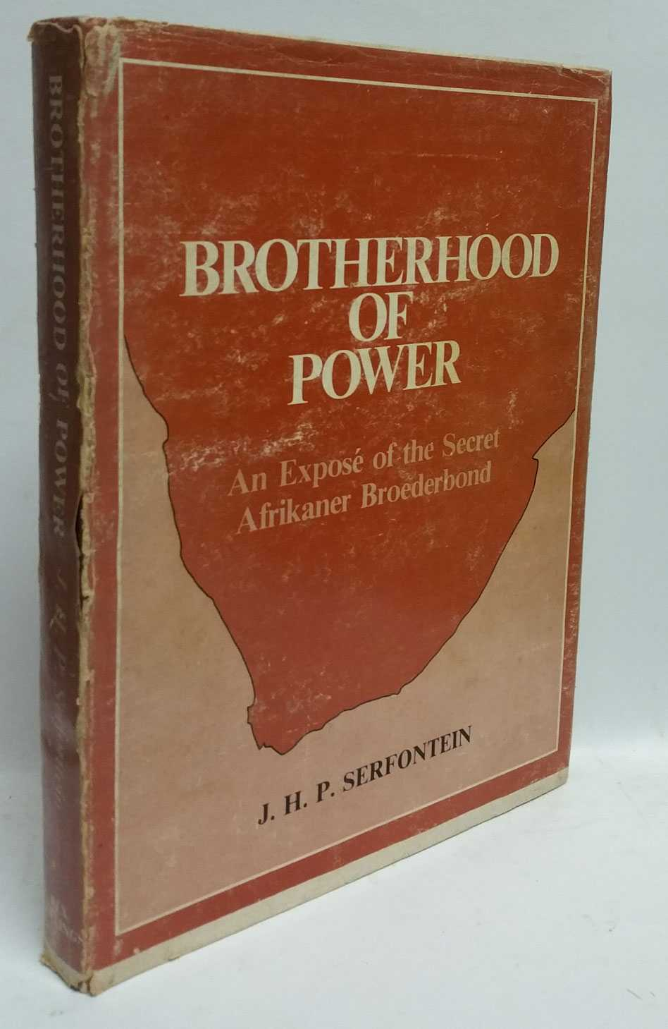 J. H. P. SERFONTEIN - Brotherhood of Power: An Expose of the Secret Afrikaner Broederbond