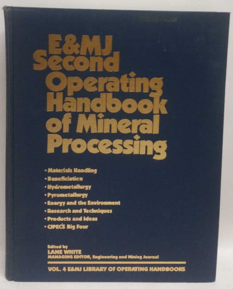 E&MJ Second Operating Handbook of Mineral Processing, Lane White