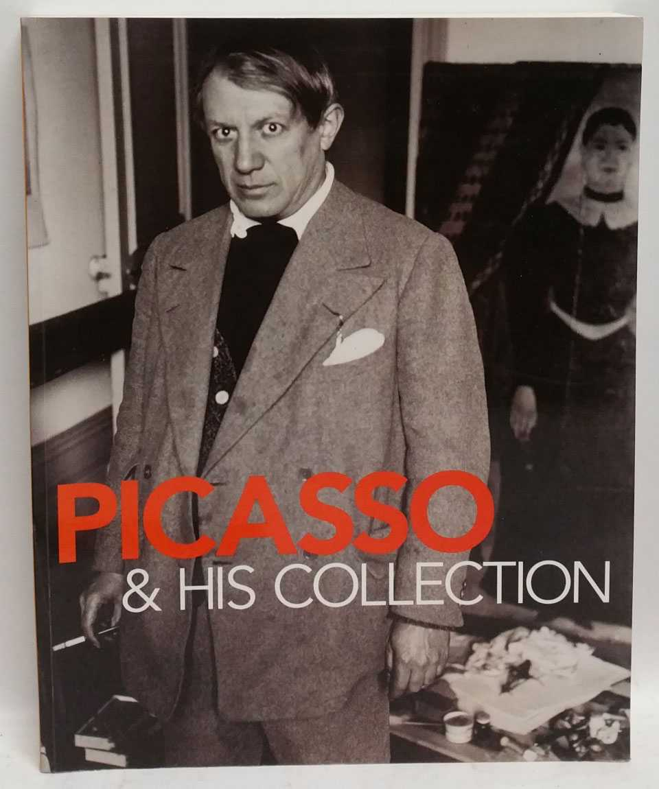 Picasso & His Collection, Anne Baldassari; Philippe Saunier