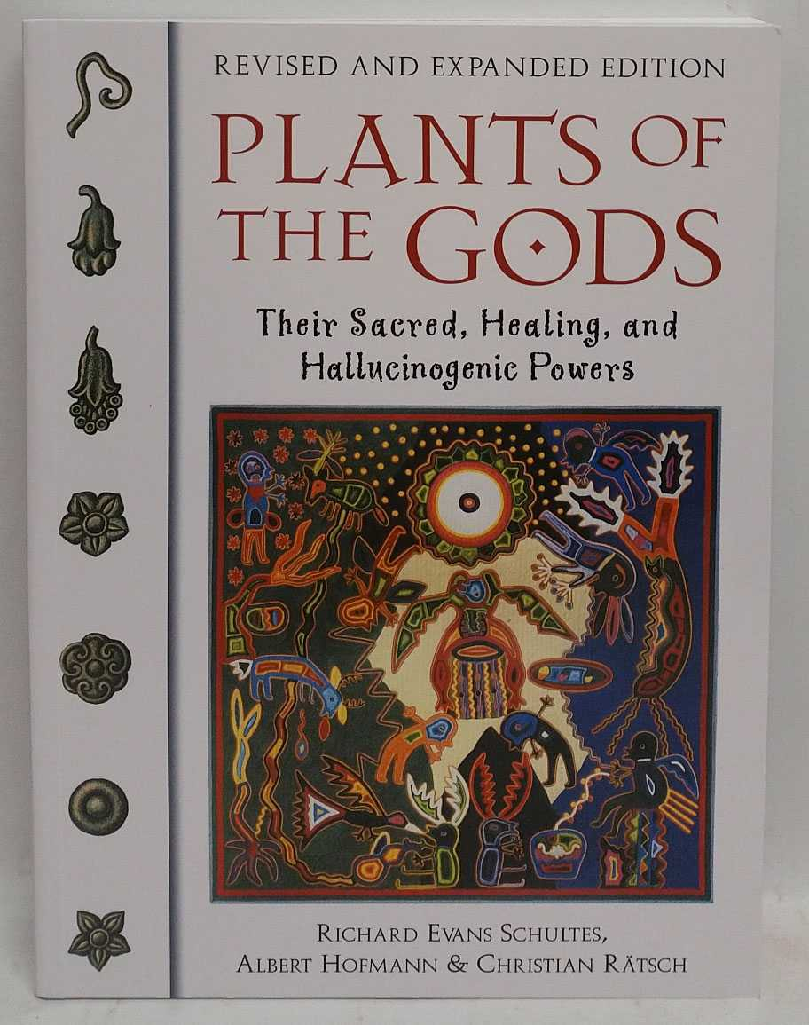 Plants of the Gods: Their Sacred, Healing, and Hallucinogenic Powers, Richard Evans Schultes; Albert Hofmann; Christian Ratsch