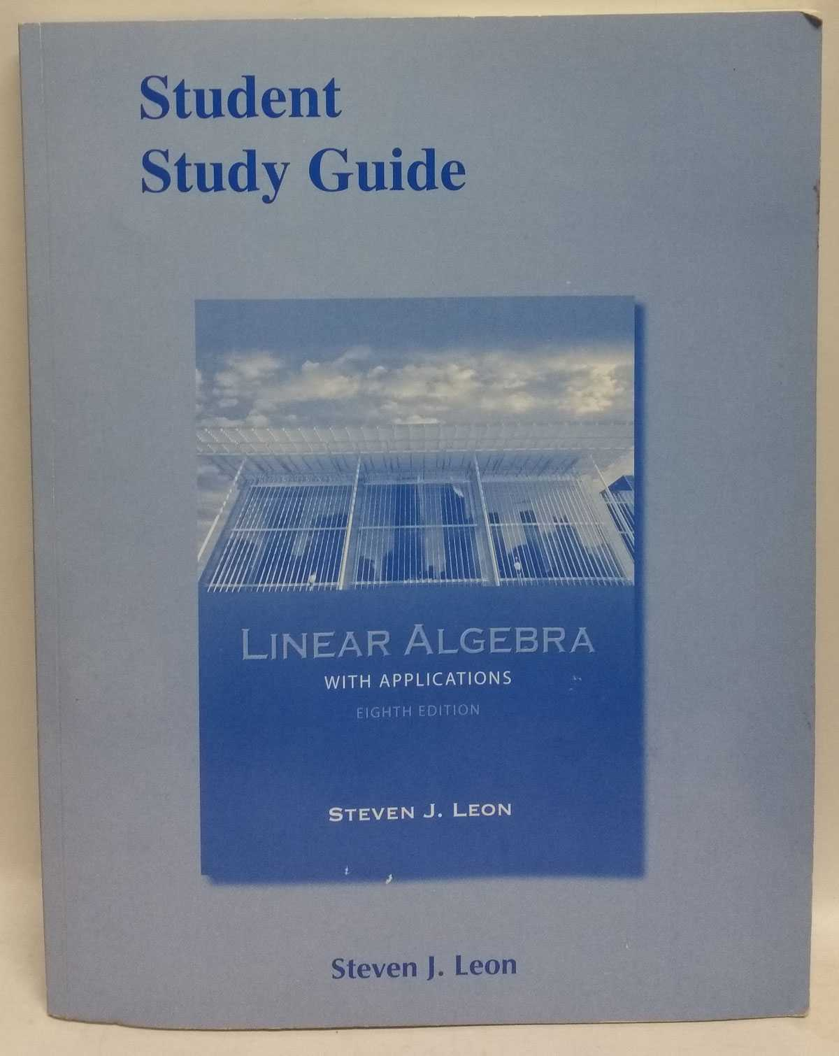 Linear Algebra with Applications: Student Study Guide, Steven J. Leon