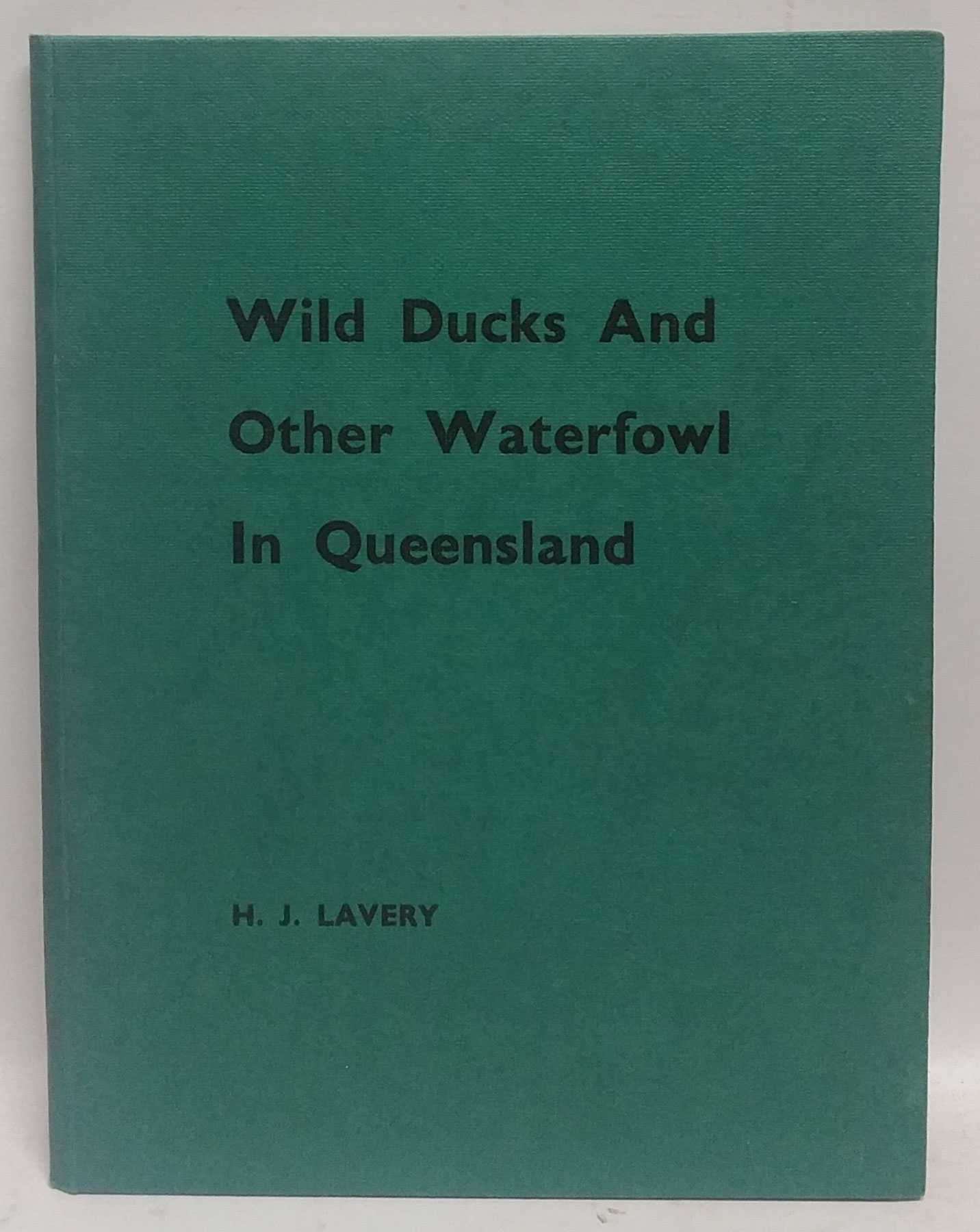 Wild Ducks And Other Waterfowl In Queensland, H. J. Lavery