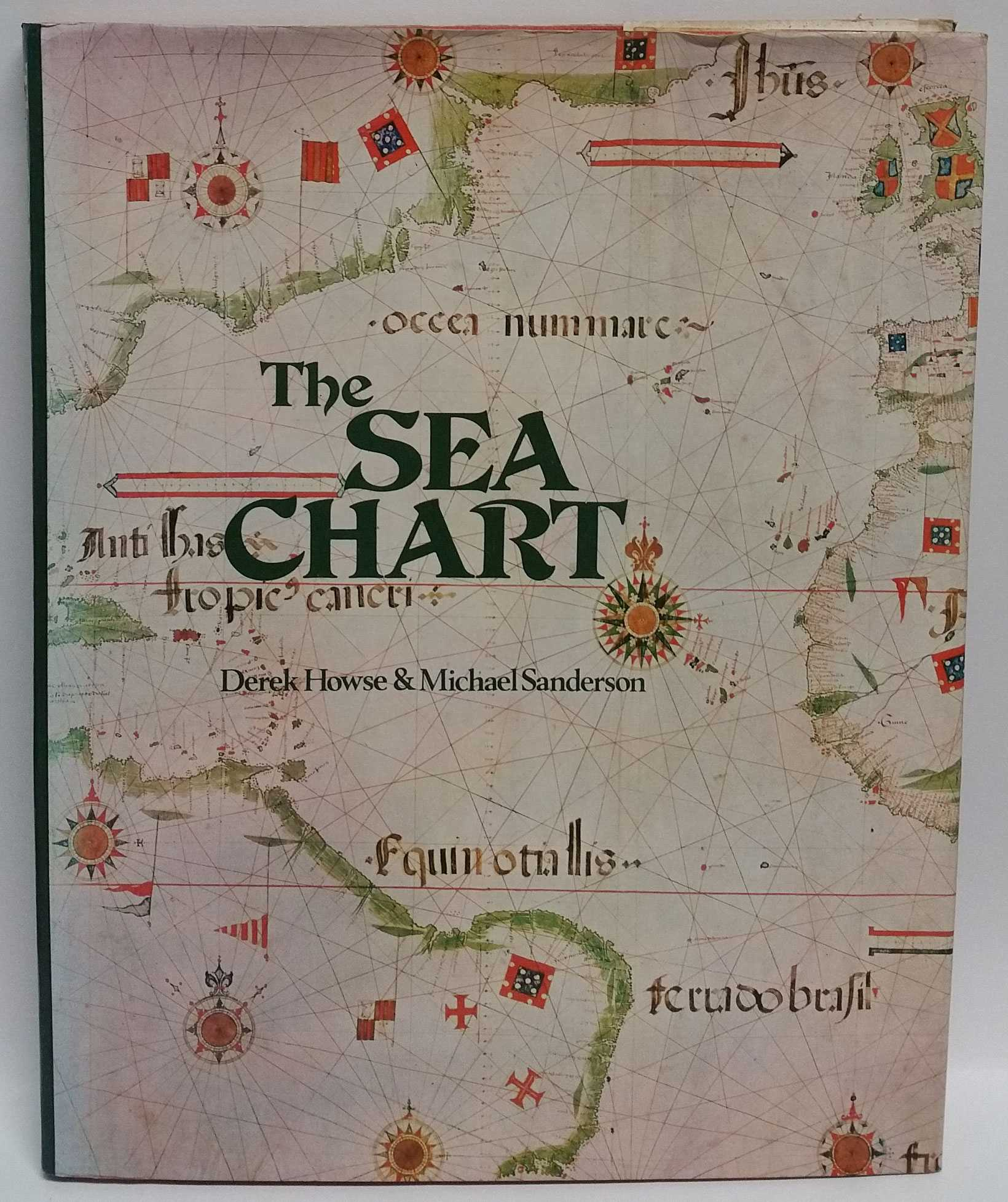 The Sea Chart: An Historical Survey based on the Collections in the National Maritime Museum, Derek Howse; Michael Sanderson