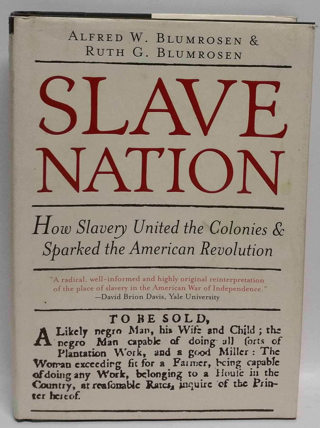 Slave Nation: How Slavery United the Colonies & Sparked the American Revolution, Alfred W. Blumrosen; Ruth G. Blumrosen