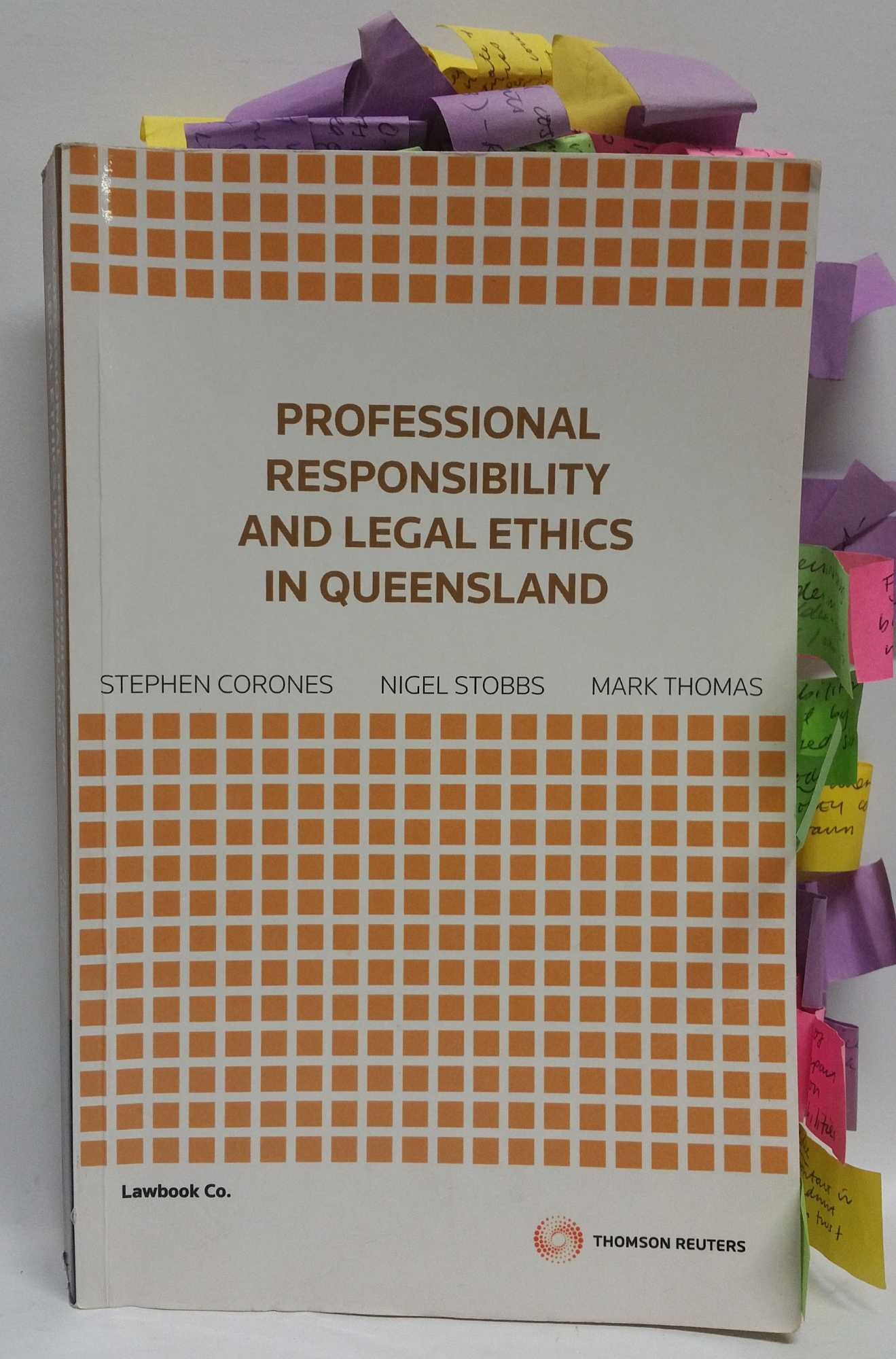 STEPHEN CORONES; NIGEL STOBBS; MARK THOMAS - Professional Responsibility and Legal Ethics in Queensland
