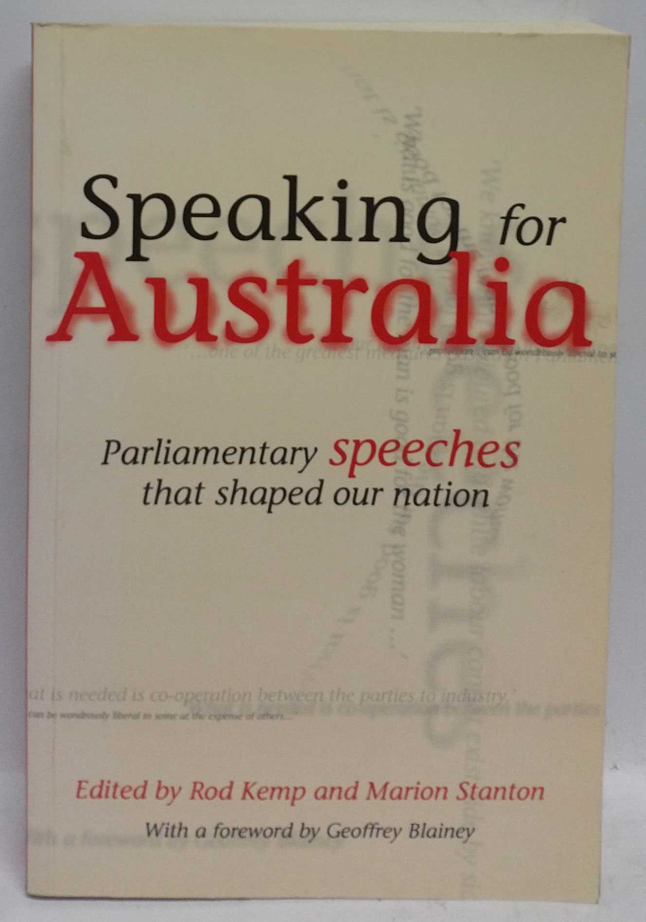 ROD KEMP; MARION STANTON - Speaking for Australia: Parliamentary speeches that shaped our nation