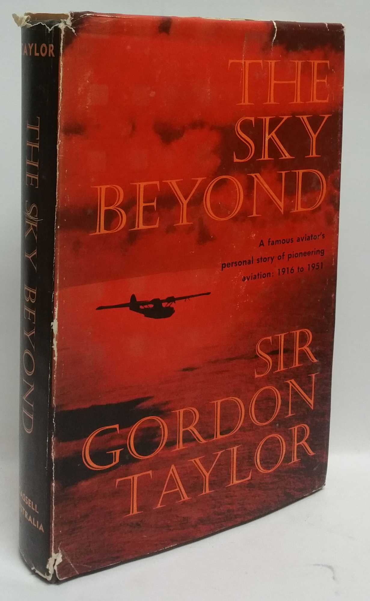 GORDON TAYLOR - The Sky Beyond: A famous aviator's personal story of pioneering aviation: 1916 to 1951