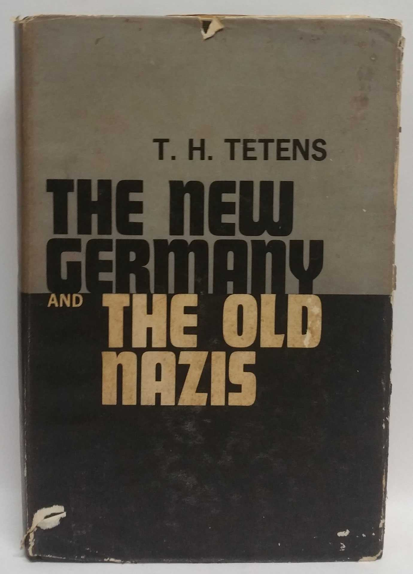 T. H. TETENS - New Germany and the Old Nazis