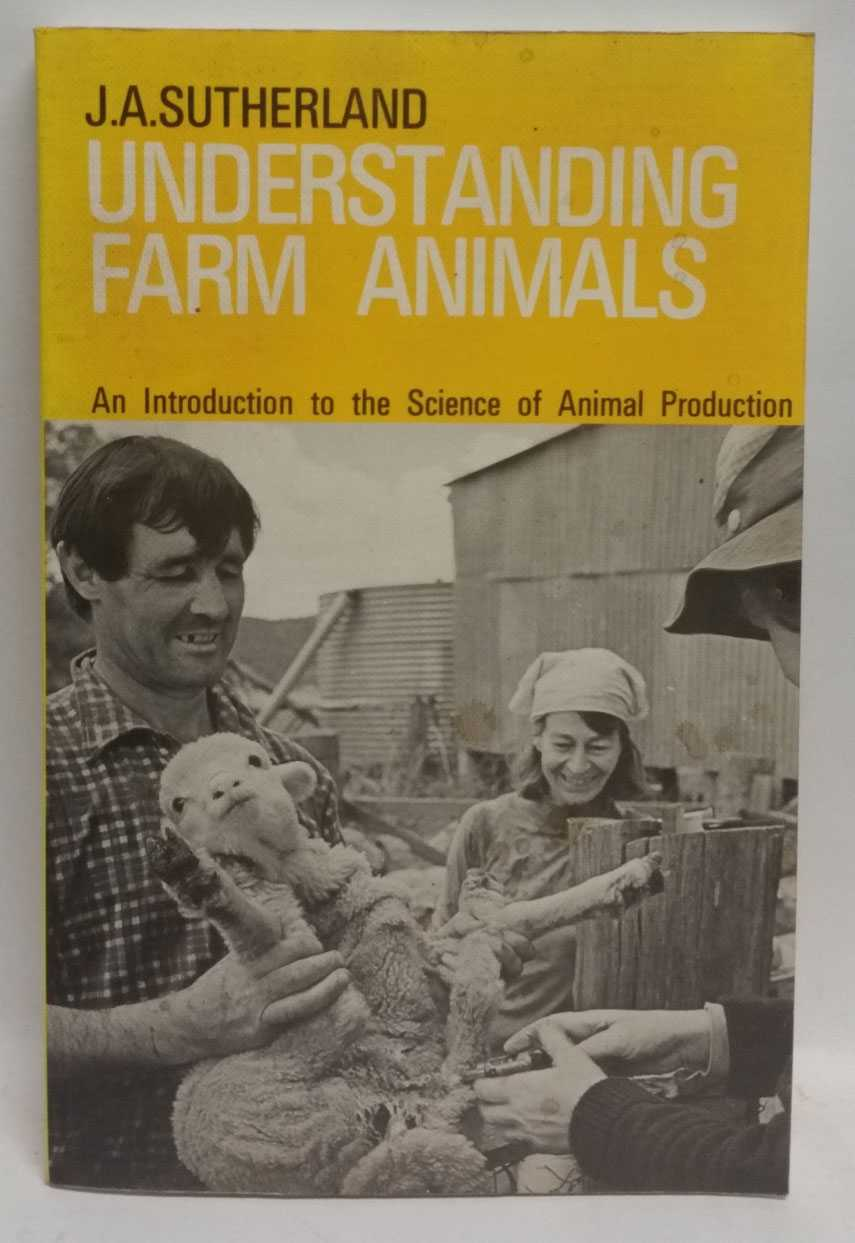 J. A. SUTHERLAND - Understanding Farm Animals: An Introduction to the Science of Animal Production
