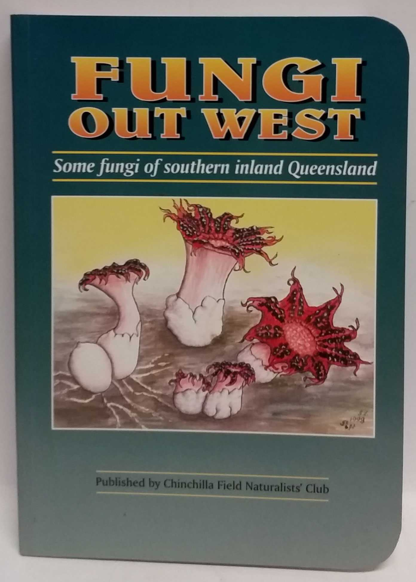 ROSS TAIT - Fungi Out West: Some Fungi of Southern Inland Queensland