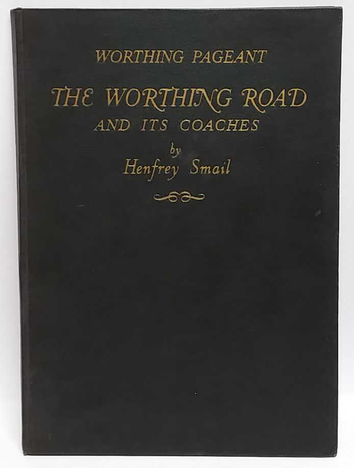 HENFREY SMAIL - Worthing Pageant: The Worthing Road and its Coaches