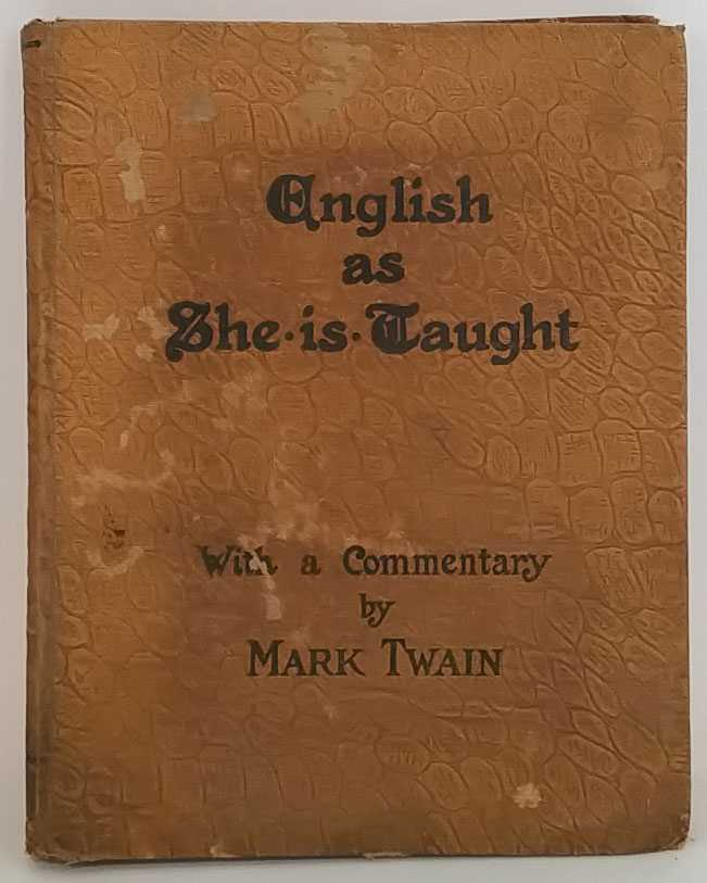 CAROLINA B. LE ROW; MARK TWAIN - English as She is Taught