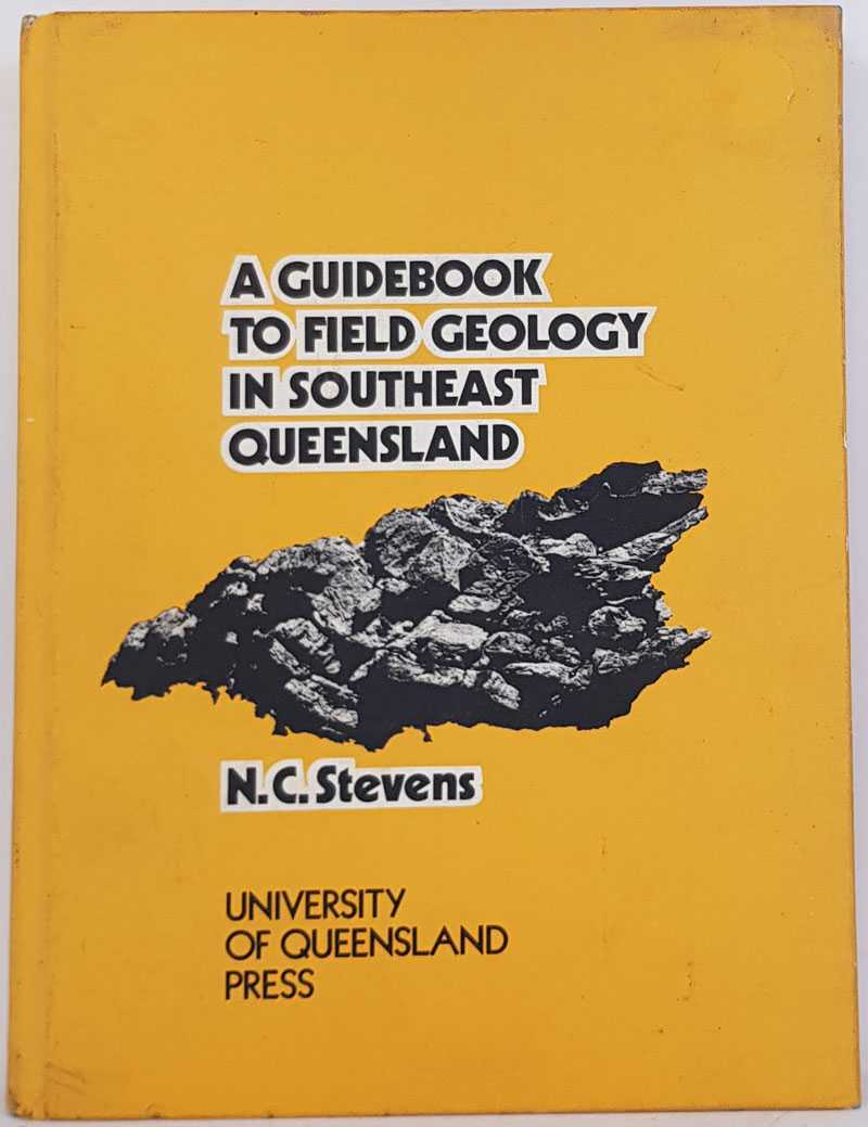 N. C. STEVENS - A Guidebook To Field Geology In Southeast Queensland