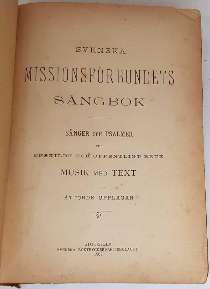 ATTONDE UPPLAGAN - Svenska Missionsforbundets Sangbok: Sanger och Psalmer till Enskildt och Offentligt Bruk