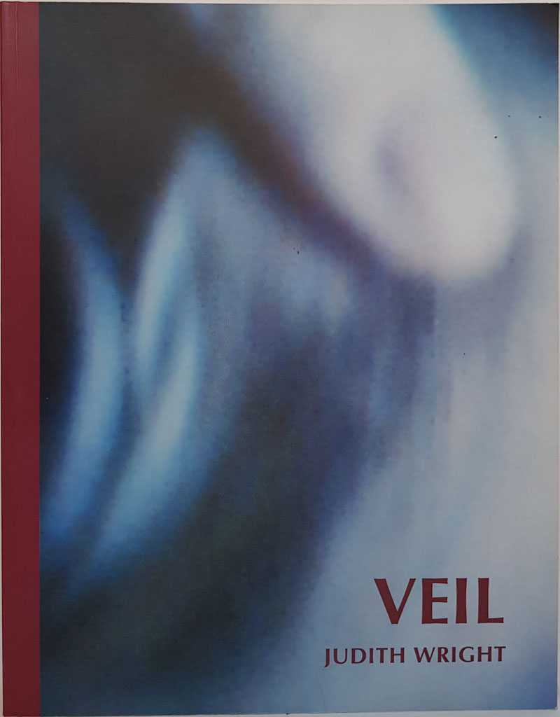 JUDITH WRIGHT - Veil: Installations, Books and Video Walks