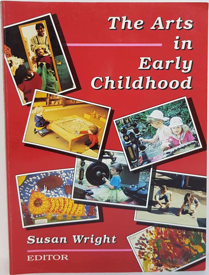 SUSAN WRIGHT - The Arts in Early Childhood