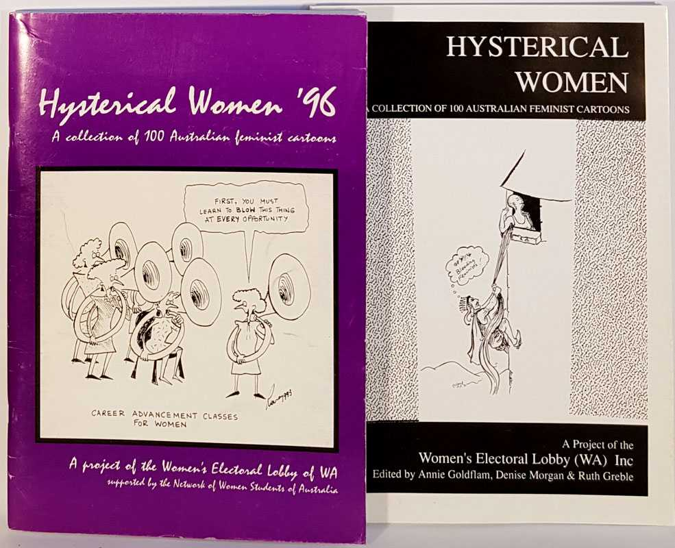 WOMEN'S ELECTORAL LOBBY OF WA - Hysterical Women: A Collection of 100 Australian Feminist Cartoons (2 Volumes)