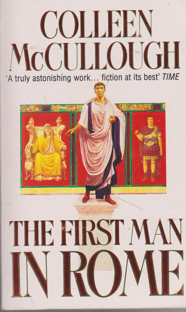 COLLEEN MCCULLOUGH The First Man In Rome 1991 SC Book