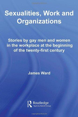 Sexualities, Work and Organizations: Stories by gay men and women in the workpla
